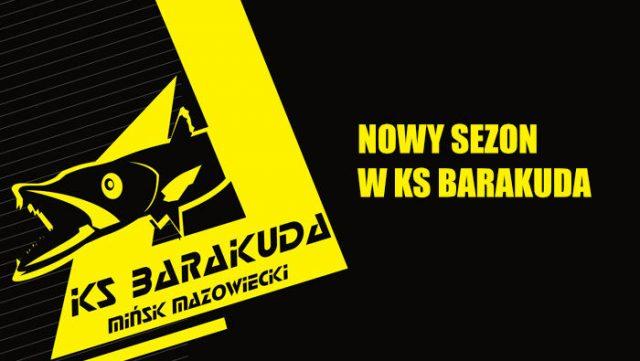 Od 7 września rozpoczynamy nowy sezon w KS Barakuda!